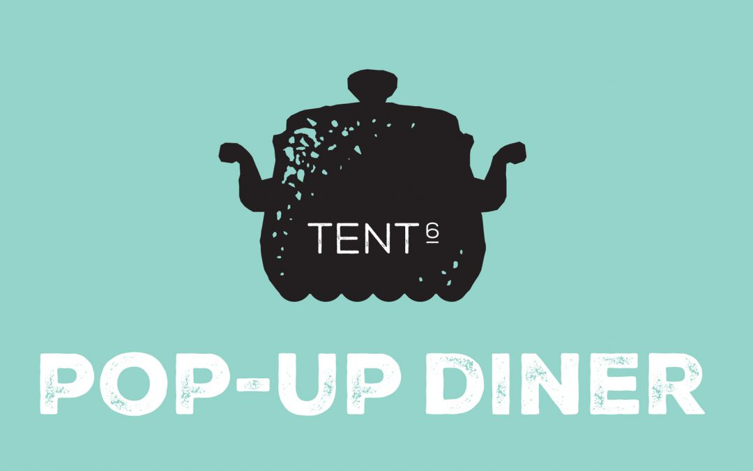 Tent 6 Pop-up Diner | 19 & 20 jan 2018